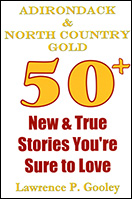 Adirondack & North Country Gold: 50+ New & True Stories You're Sure to Love (2011)