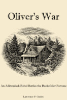 Oliver's War: An Adirondack Rebel Battles the Rockefeller Fortune (2007)